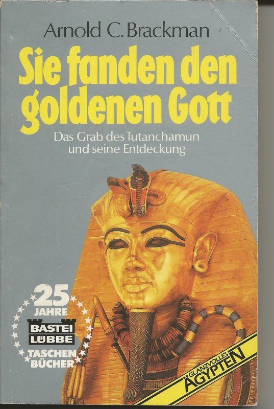 Sie fanden den Goldenen Gott von Arnold C. Brackman